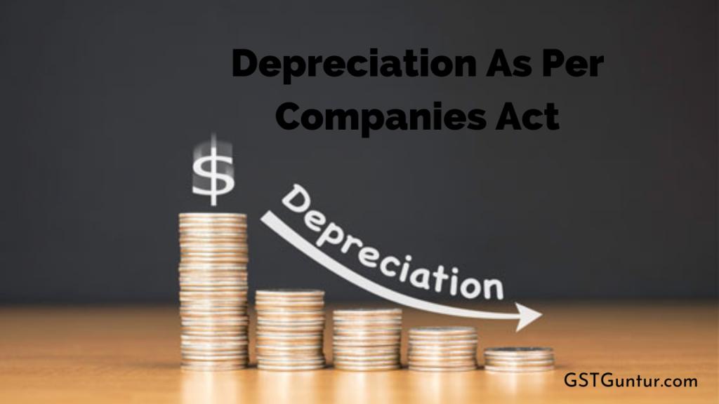 Depreciation As Per Companies Act