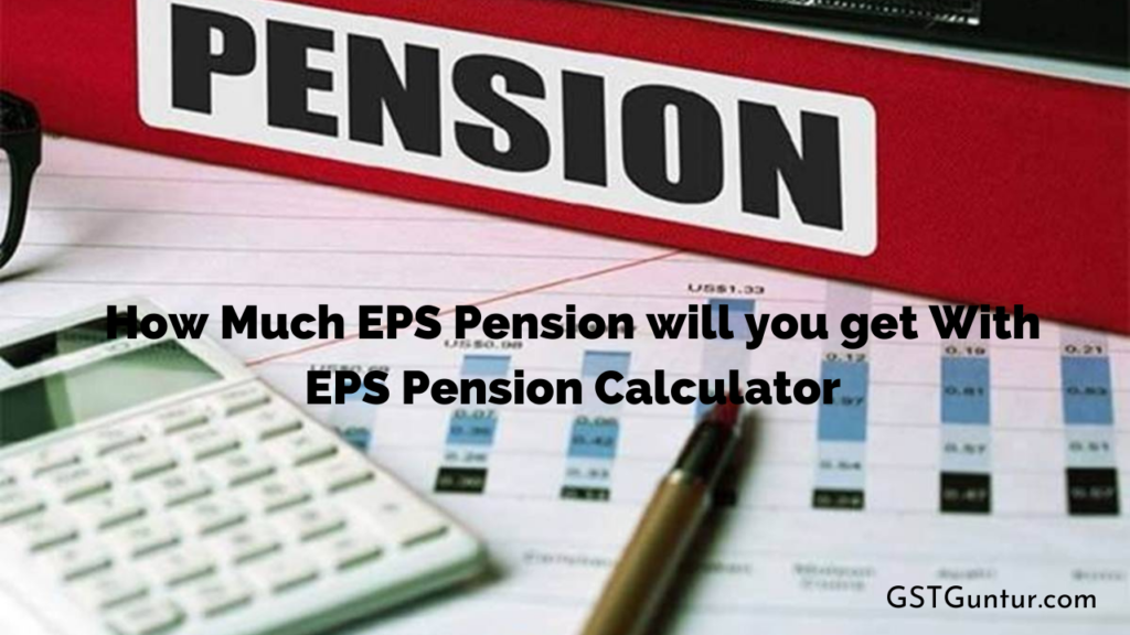How Much EPS Pension will you get With EPS Pension Calculator
