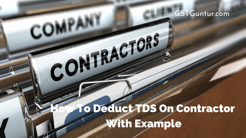 How To Deduct TDS On Contractor With Example