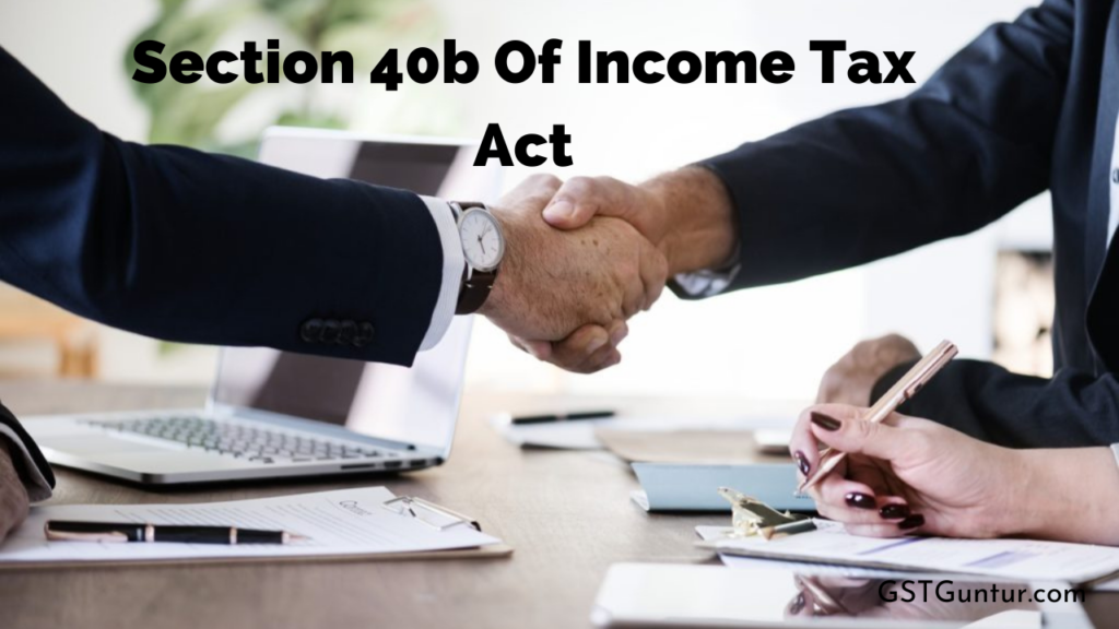 Section 40b Of Income Tax Act