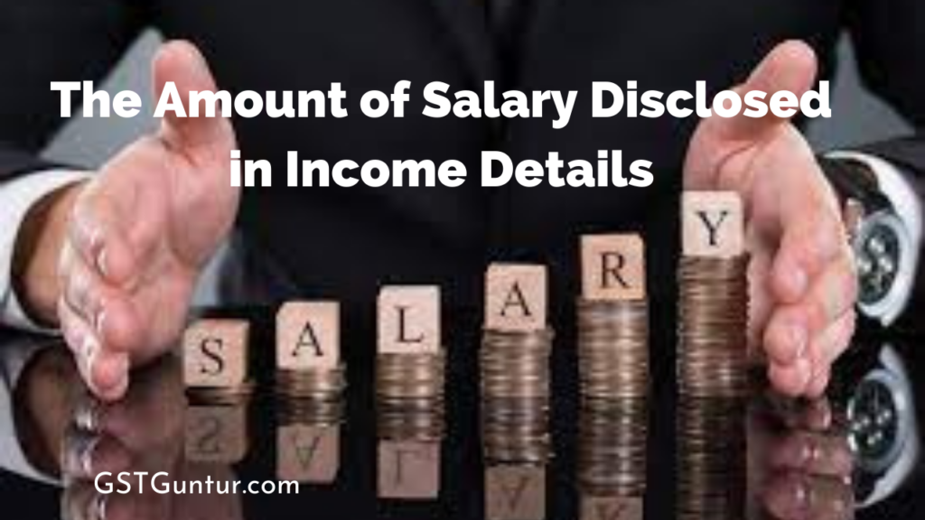 The Amount of Salary Disclosed in Income Details