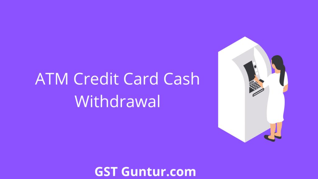 ATM Credit Card Cash Withdrawal