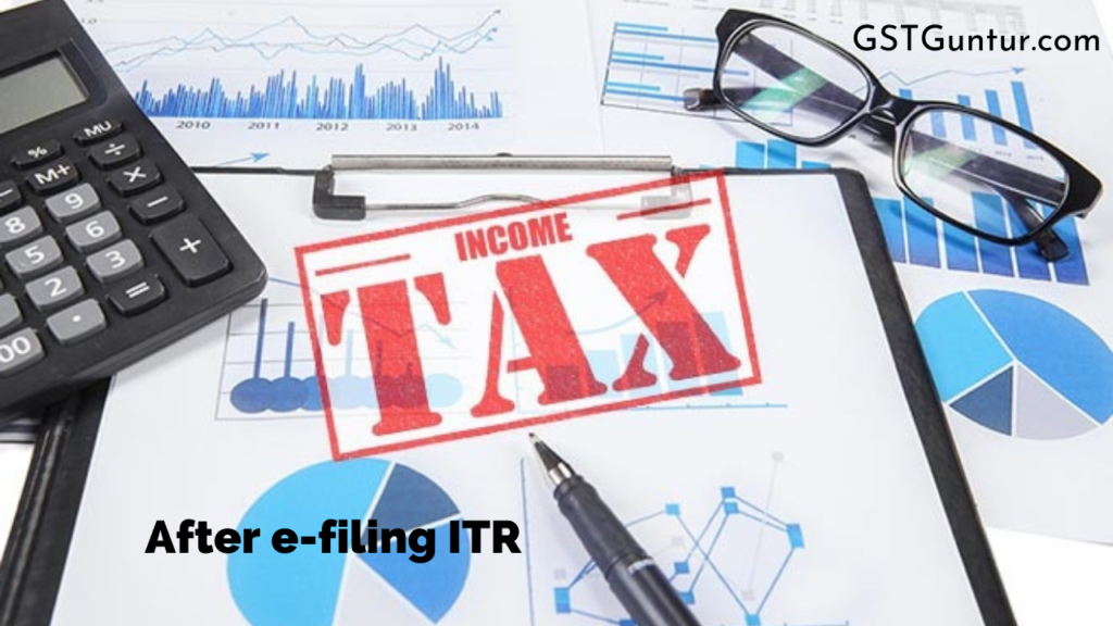 After e-filing ITR