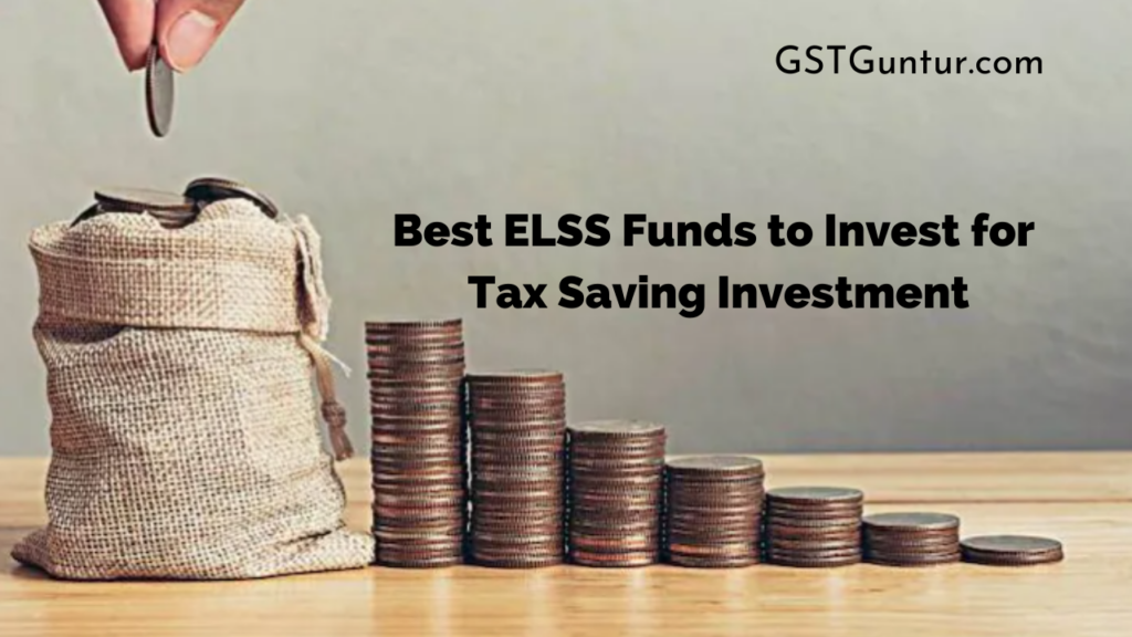 Best ELSS Funds to Invest for Tax Saving Investment