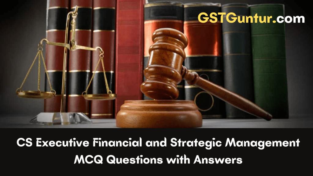 CS Executive Financial and Strategic Management MCQ