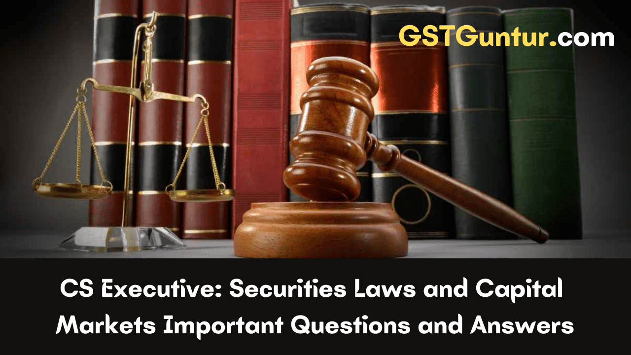 CS Executive Securities Laws and Capital Markets Important Questions