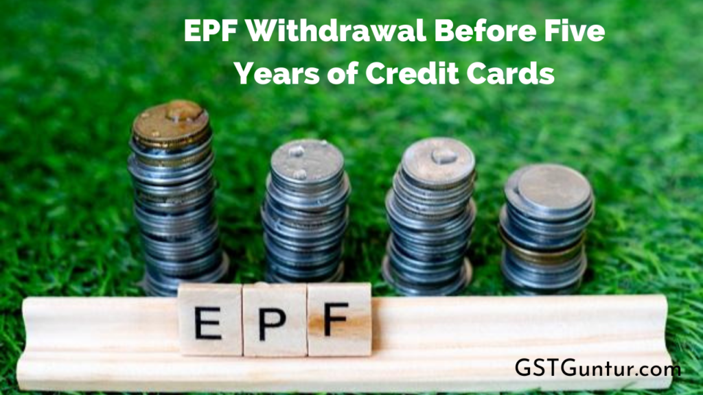EPF Withdrawal Before Five Years