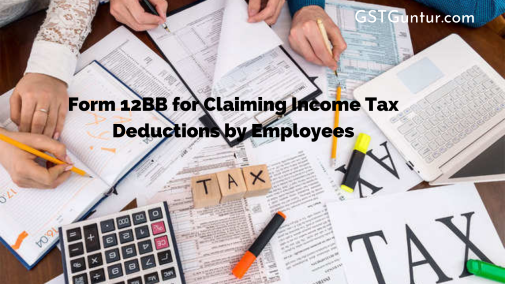 Form 12BB for Claiming Income Tax Deductions by Employees