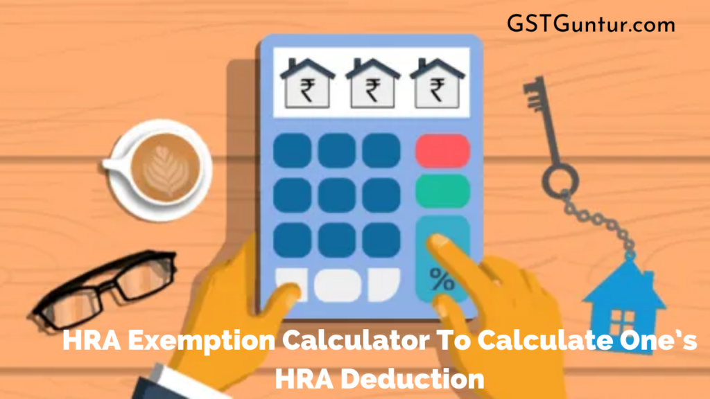 HRA Exemption Calculator To Calculate One's HRA Deduction