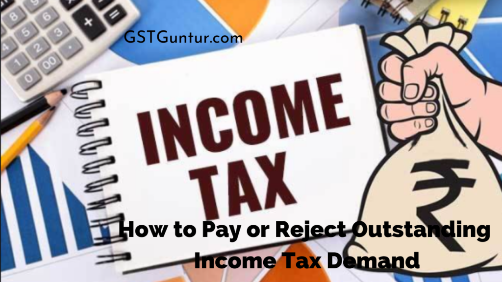 How to Pay or Reject Outstanding Income Tax Demand Under Section 143(1)