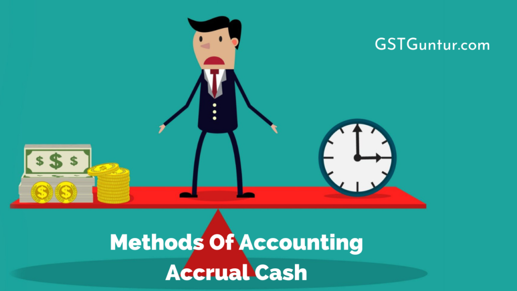 Methods Of Accounting Accrual Cash