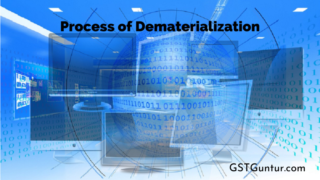 Process of Dematerialization