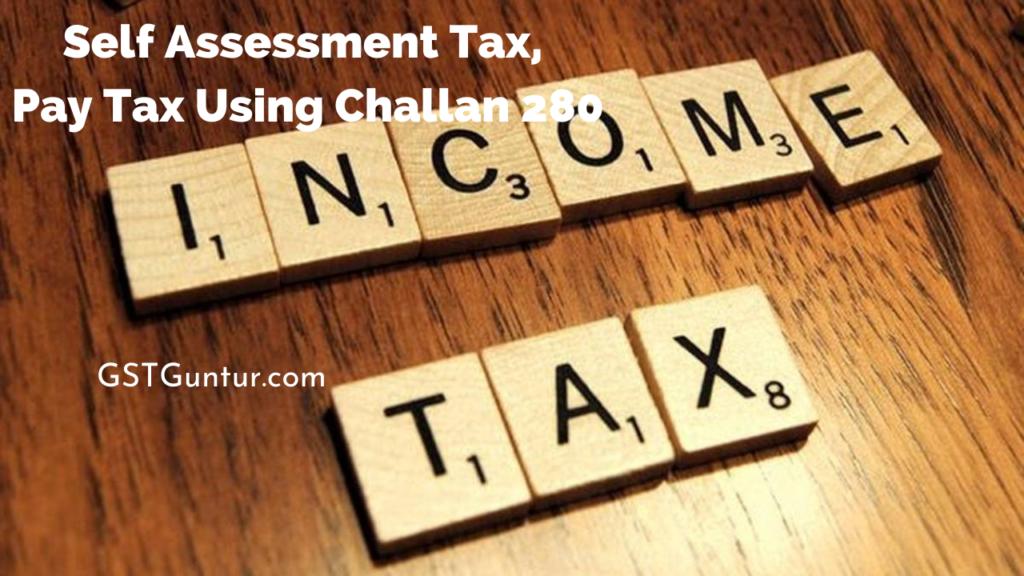 Self Assessment Tax, Pay Tax Using Challan 280, Updating ITR