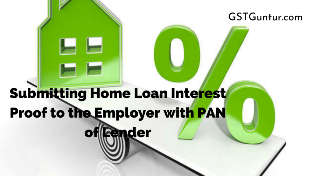 Submitting Home Loan Interest Proof to the Employer with PAN of Lender