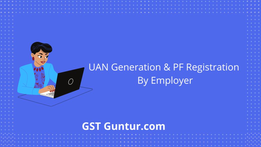 UAN Generation & PF Registration By Employer