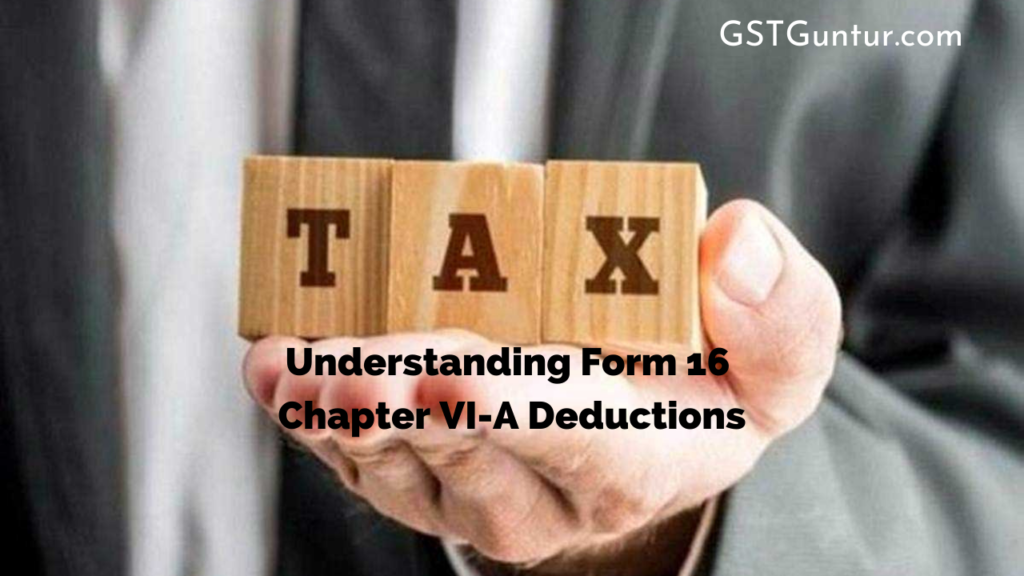 Understanding Form 16 Chapter VI-A Deductions