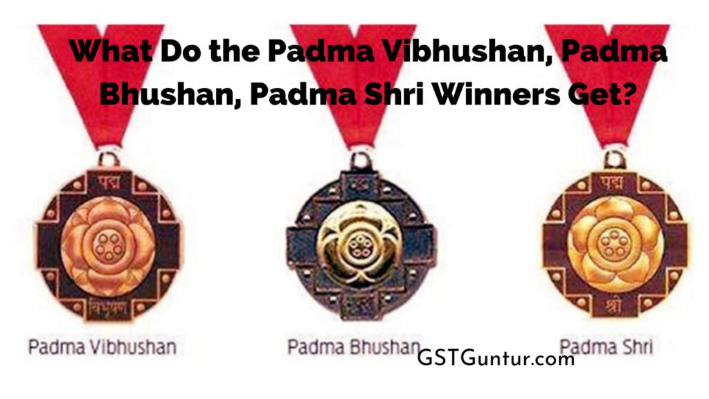 What Do the Padma Vibhushan, Padma Bhushan, Padma Shri Winners Get