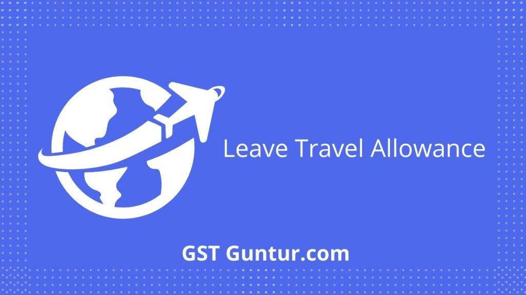 LTA - leave travel allowance