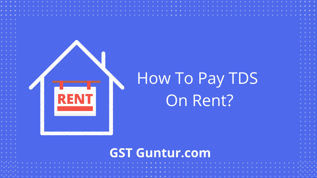 how to pay tds on rent