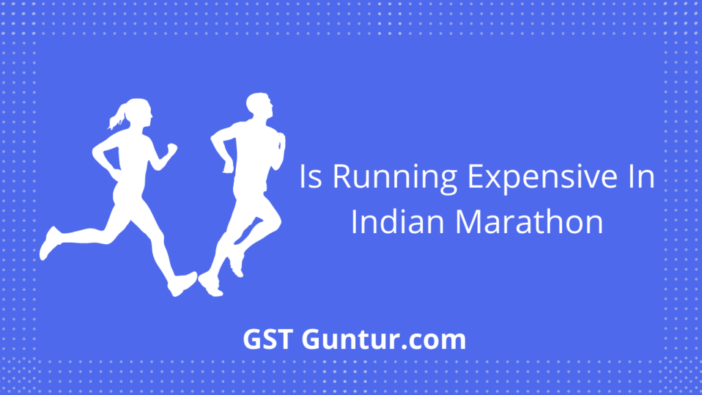 Is Running Expensive In Indian Marathon