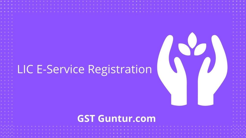 lic e-service registrations