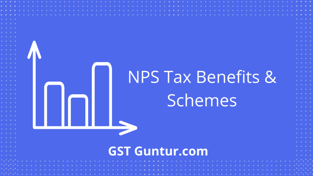 nps tax benefits and schemes