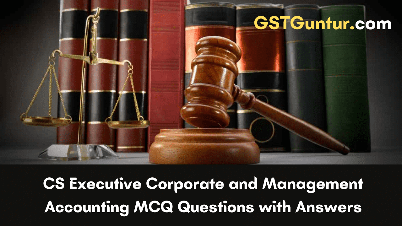 CS Executive Corporate and Management Accounting MCQ