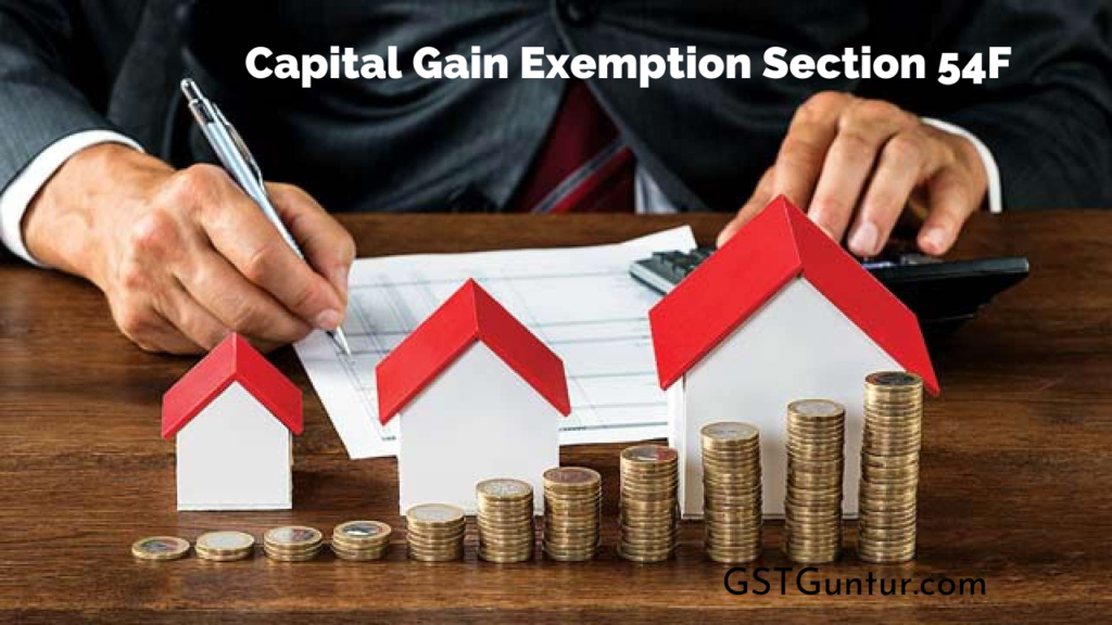 Capital Gain Exemption Section 54F