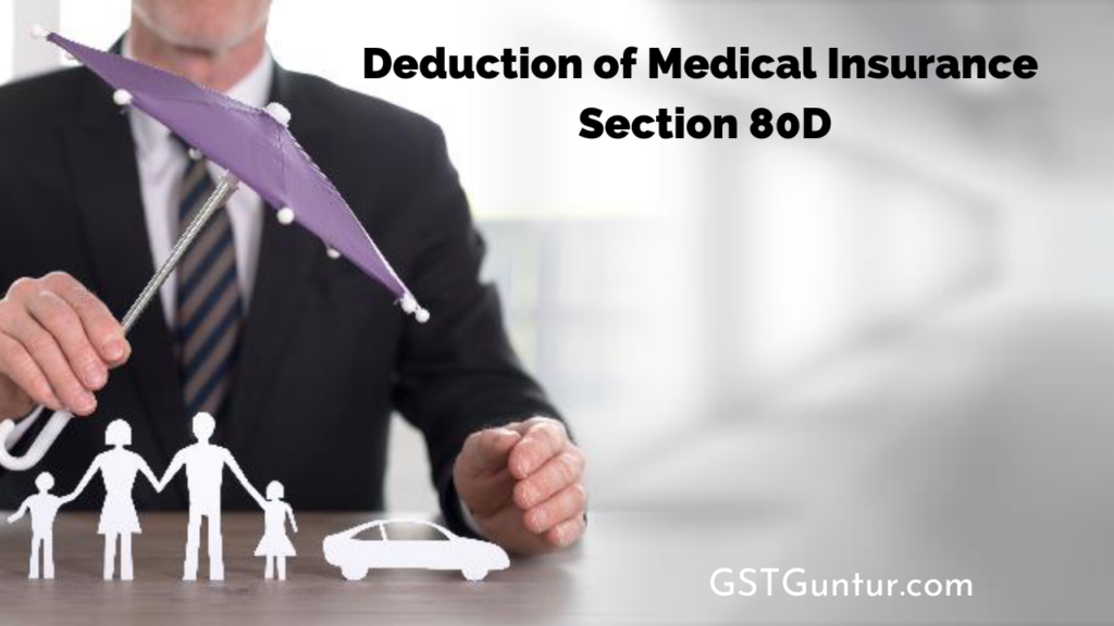 Deduction of Medical Insurance Section 80D
