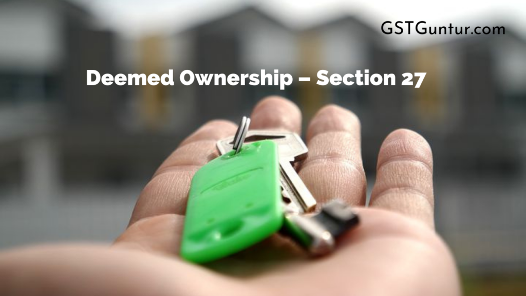 Deemed Ownership – Section 27
