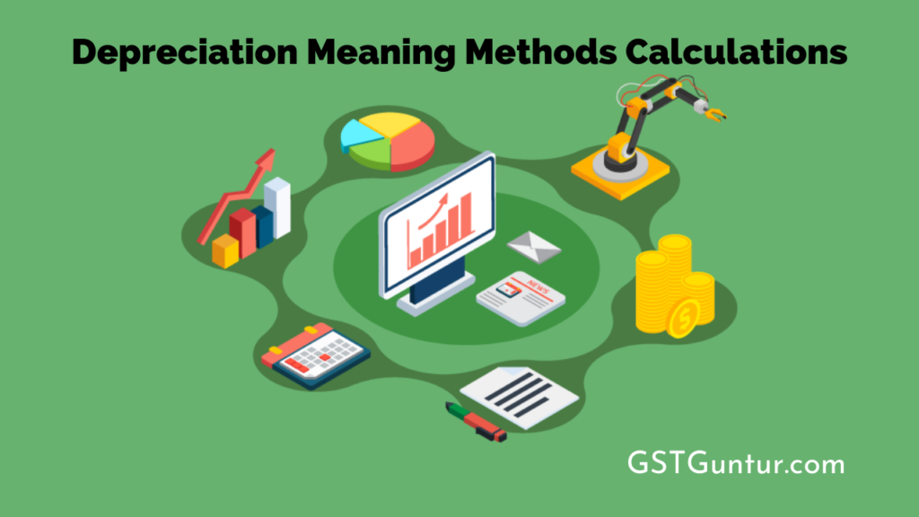 Depreciation Meaning Methods Calculations