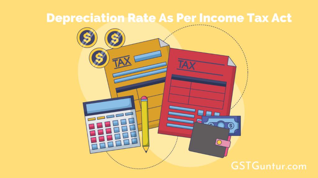 Depreciation Rate As Per Income Tax Act