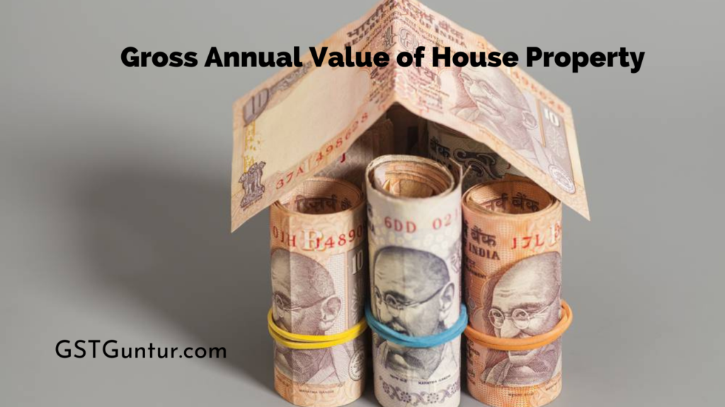 Gross Annual Value of House Property