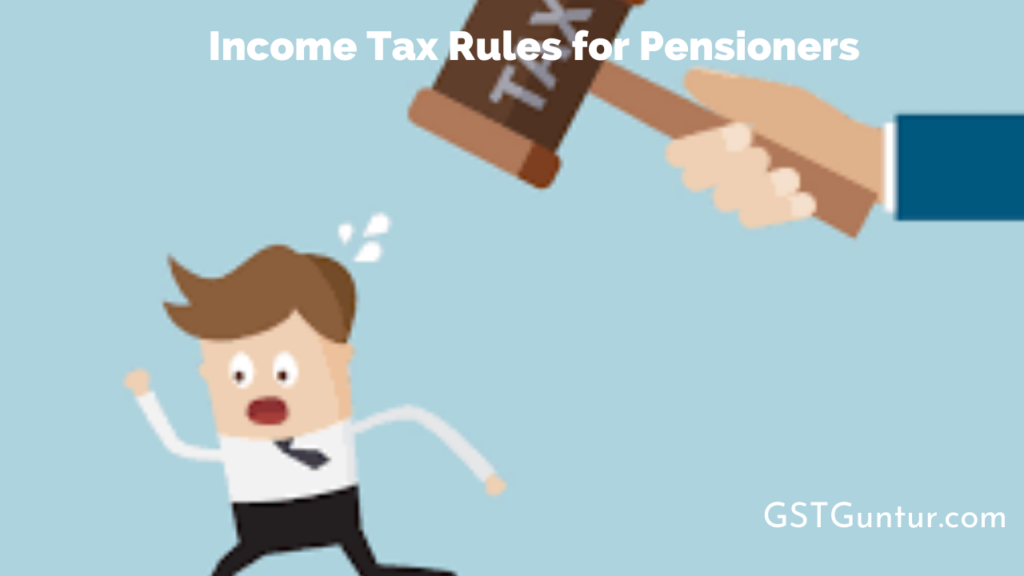 Income Tax Rules for Pensioners