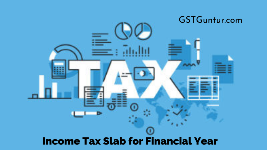 Income Tax Slab for Financial Year