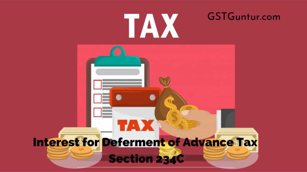 Interest for Deferment of Advance Tax Section 234C