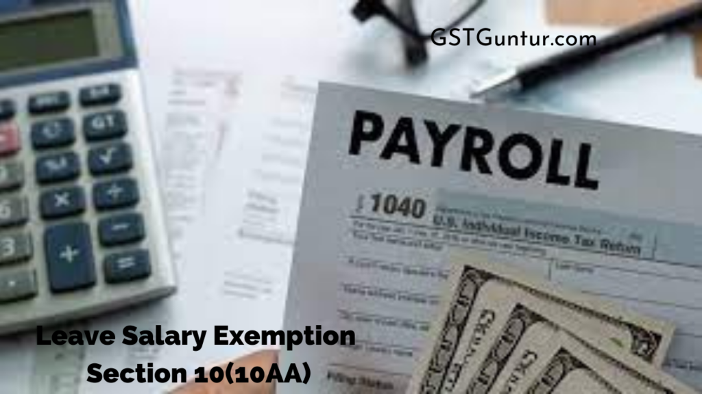 Leave Salary Exemption Section 10(10AA)