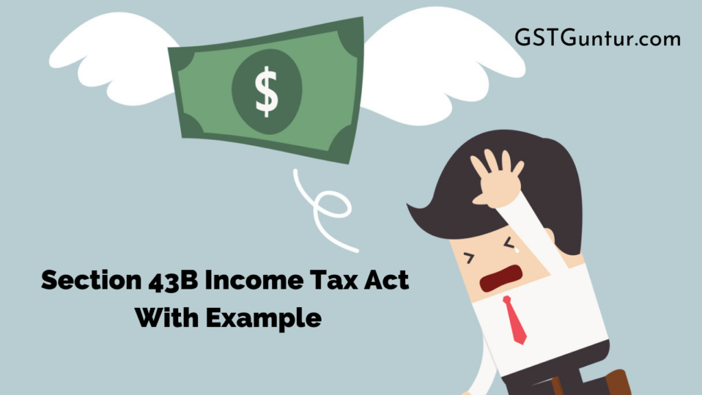 Section 43B Income Tax Act With Example