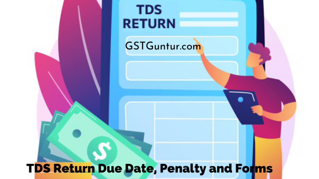 TDS Return Due Date, Penalty and Forms