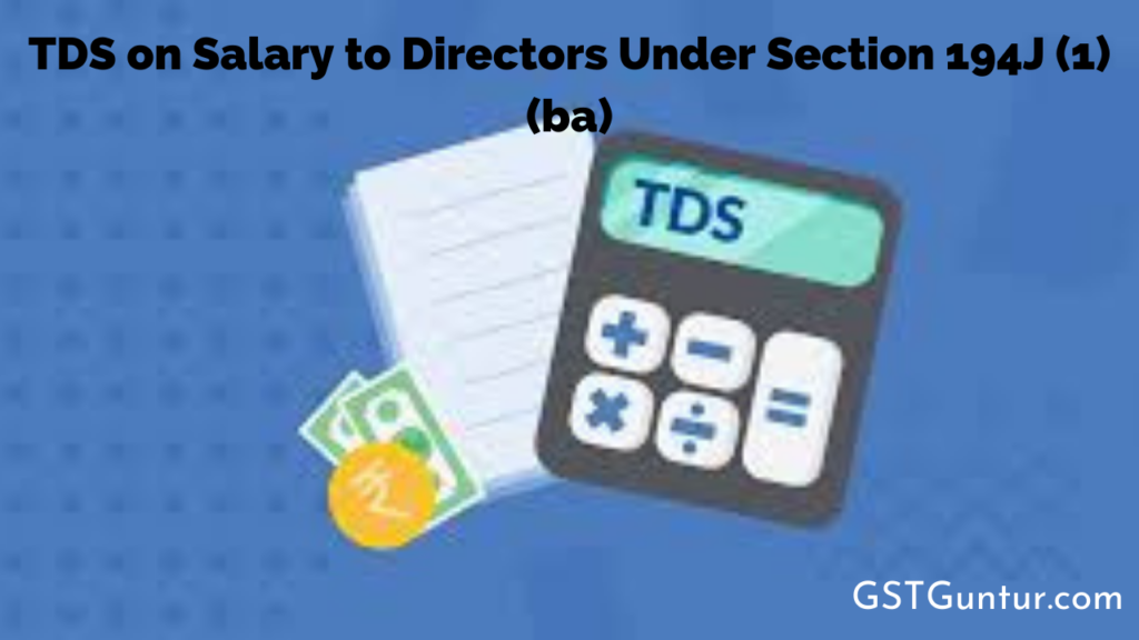 TDS on Salary to Directors Under Section 194J (1) (ba)