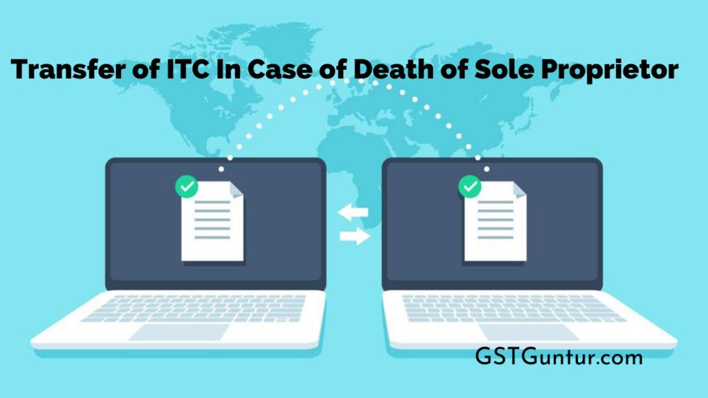 Transfer of ITC In Case of Death of Sole Proprietor