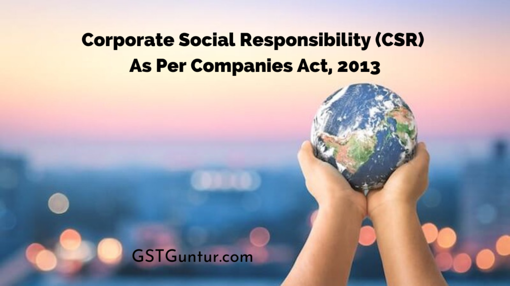 Corporate Social Responsibility (CSR) As Per Companies Act, 2013