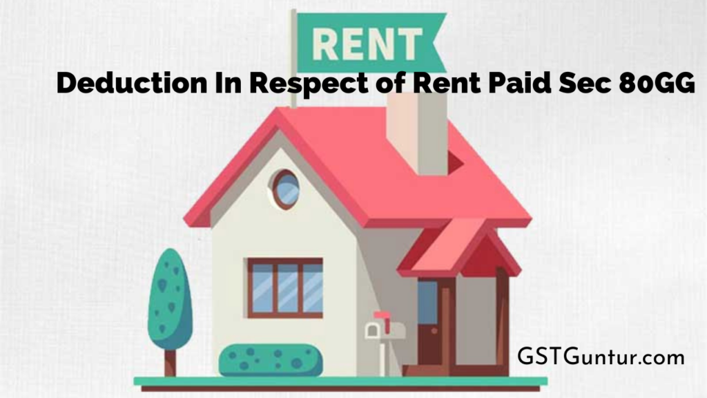Deduction In Respect of Rent Paid Sec 80GG