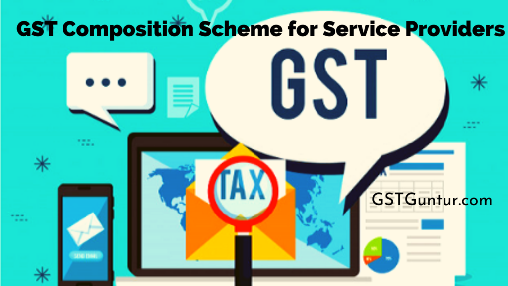 GST Composition Scheme for Service Providers