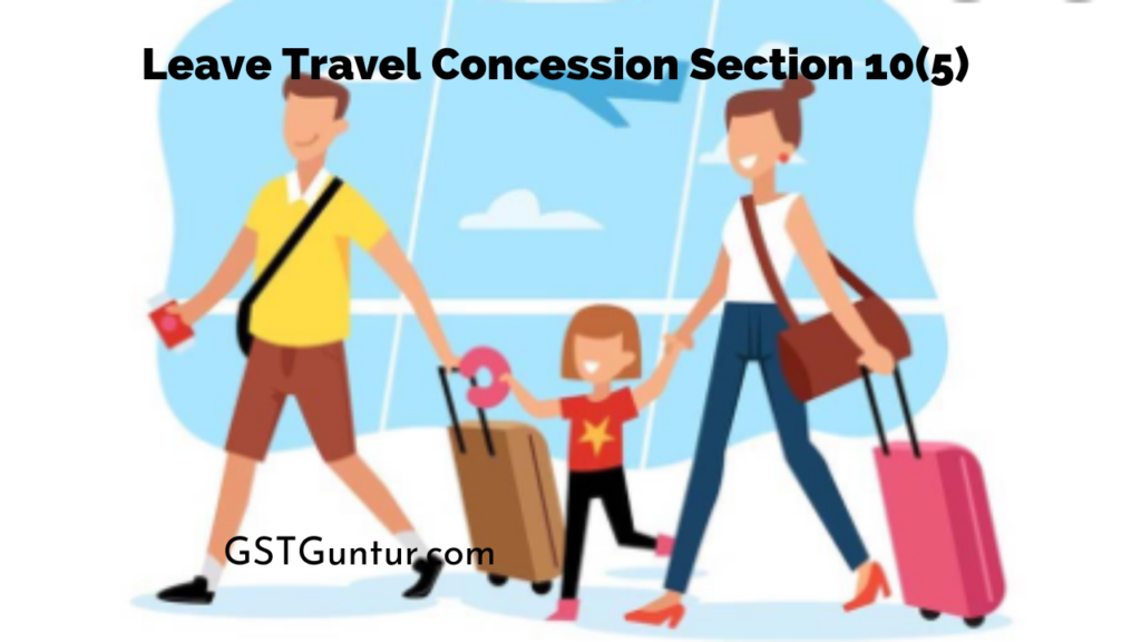 Leave Travel Concession Section 10(5)