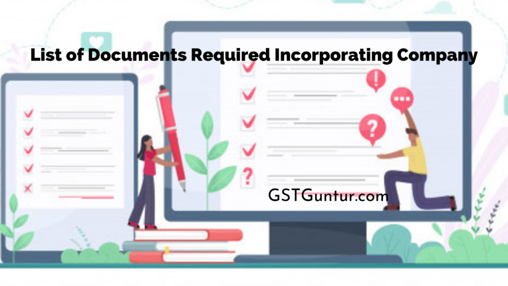 List of Documents Required Incorporating Company