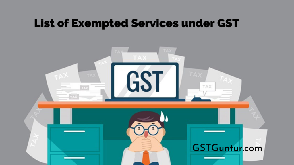 List of Exempted Services under GST