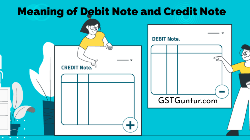 Meaning of Debit Note and Credit Note