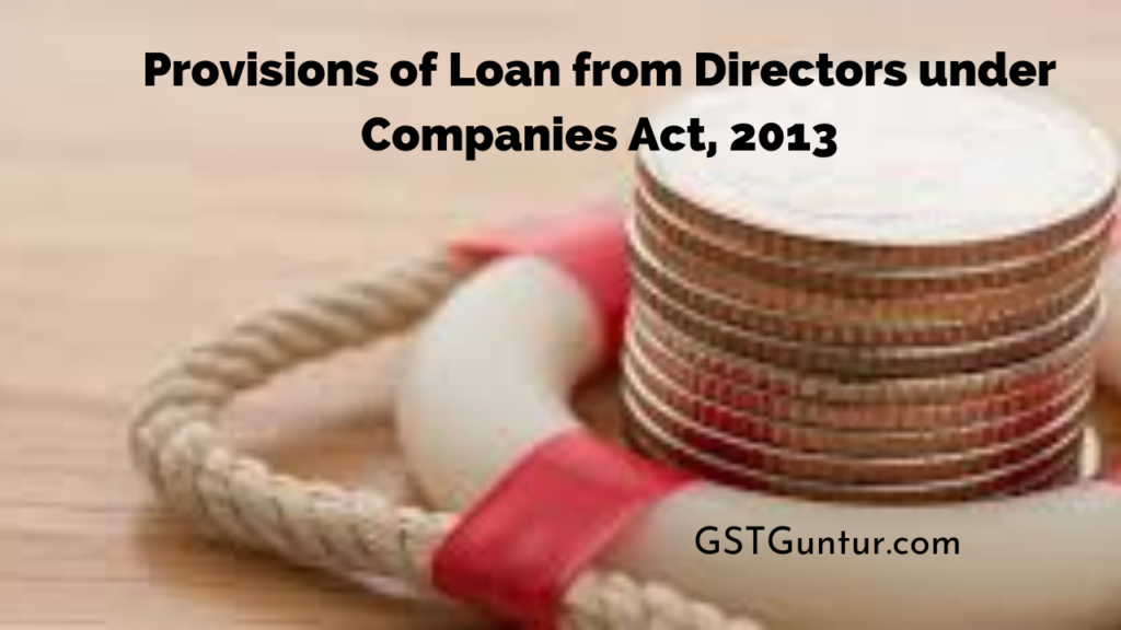 Provisions of Loan from Directors under Companies Act, 2013