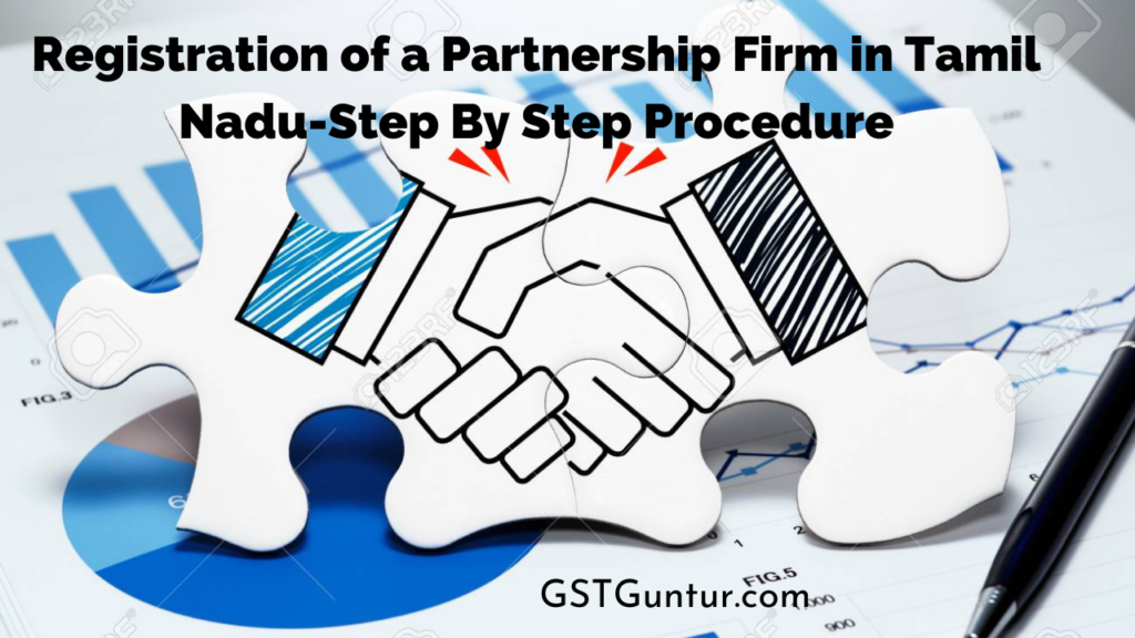 Registration of a Partnership Firm in Tamil Nadu-Step By Step Procedure